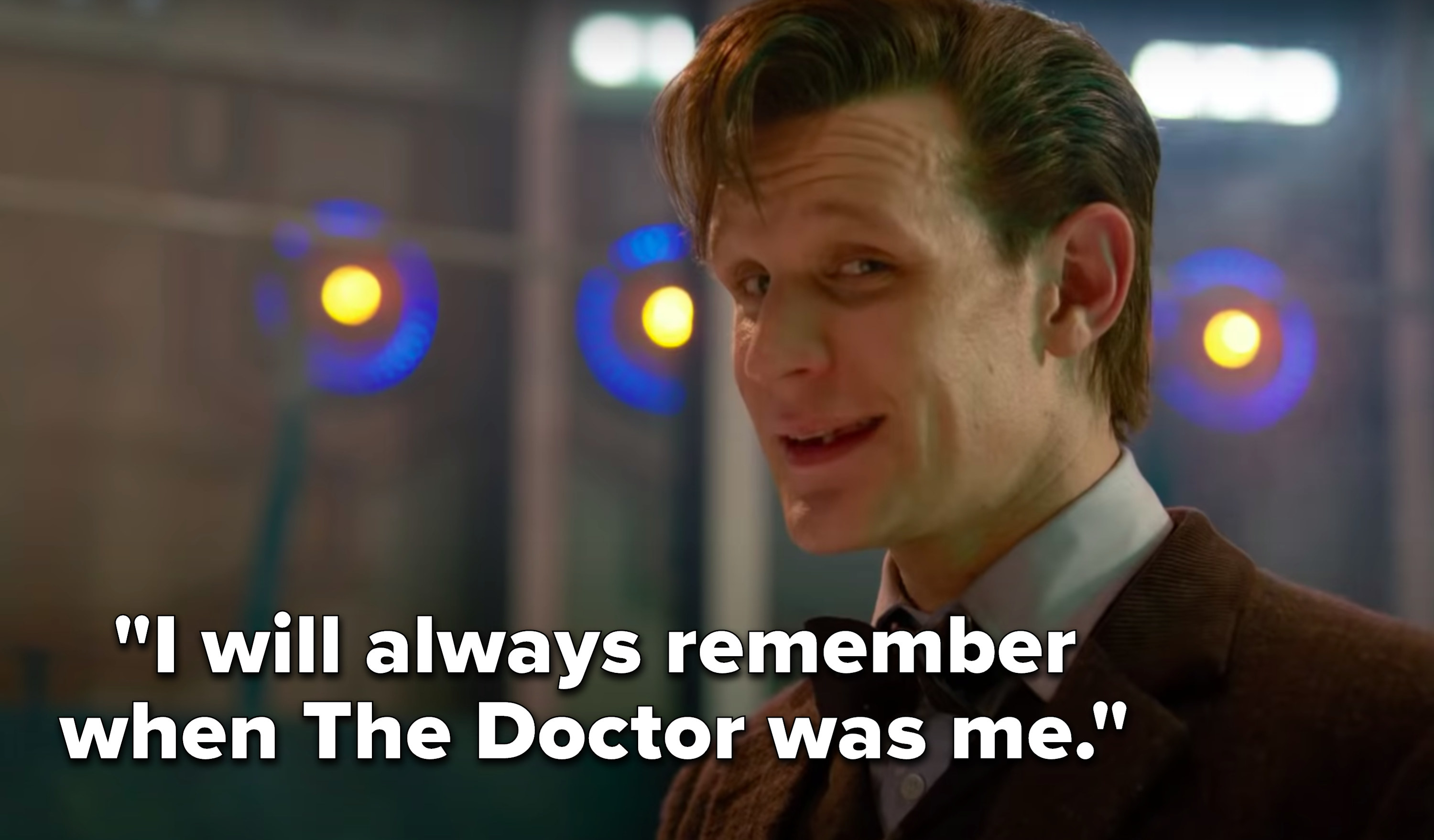 """The Eleventh Doctor says, """"I will always remember when The Doctor was me"""""""