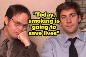 """Dwight and Jim with text, """"Today, smoking is going to save lives"""""""