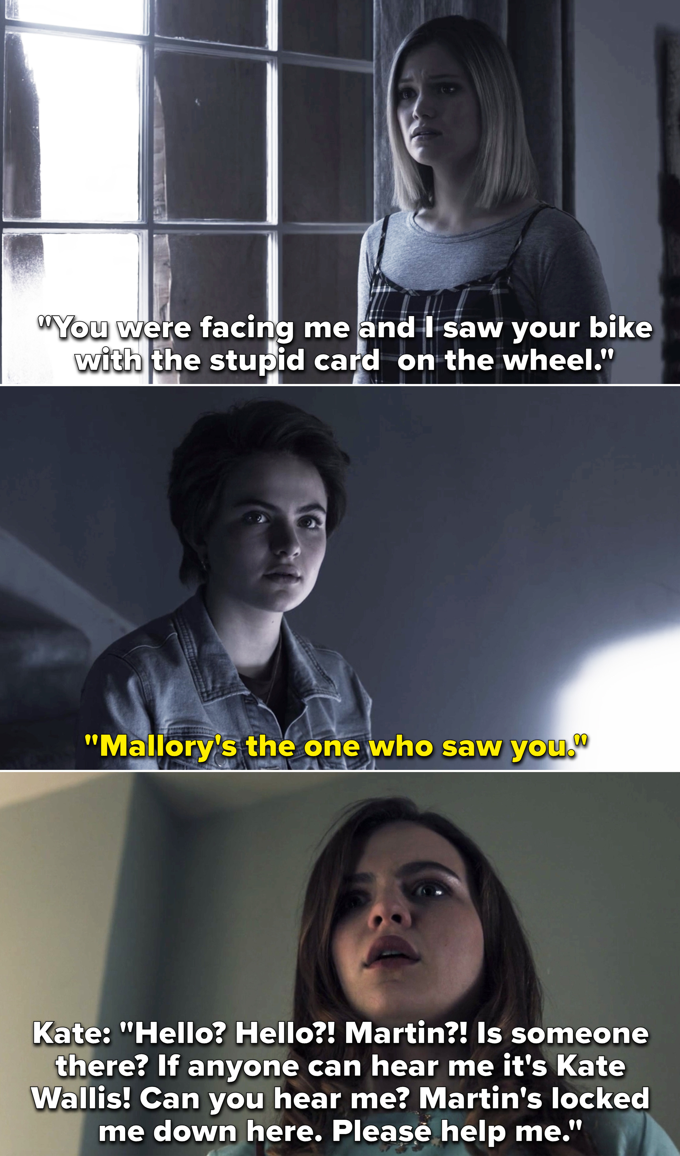 Jeanette telling Kate, Mallory had the bike with the card on the wheel. Then, Jeanette in 1994 hearing Kate pleading in the basement