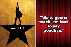 """""""We're gonna teach 'em how to say goodbye"""" over a curtain, next to a Hamilton poster"""