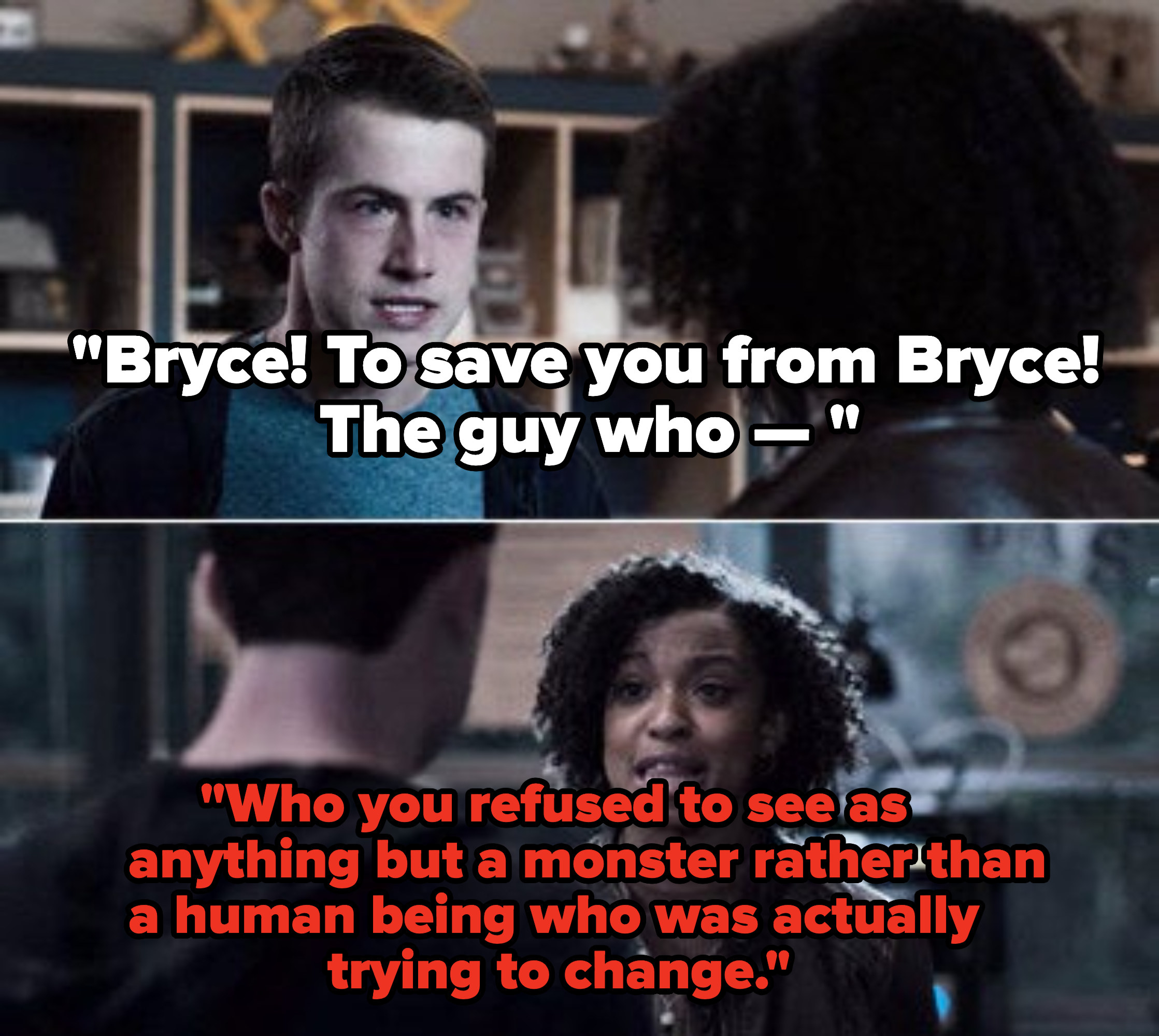 Ani defending Bryce and saying he was trying to become a better person