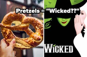 A hand holds an oversized baked salted pretzel and Elphaba, the Wicked Witch of the West, smiles darkly from underneath her tall black witch's hat while Glinda, the Good Witch, leans into her ear and holds up her hand as if telling her a secret.