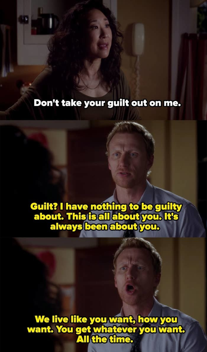 Cristina tells Owen not to take his guilt out on her and then he responds by yelling at her and saying she's selfish and does whatever she wants.