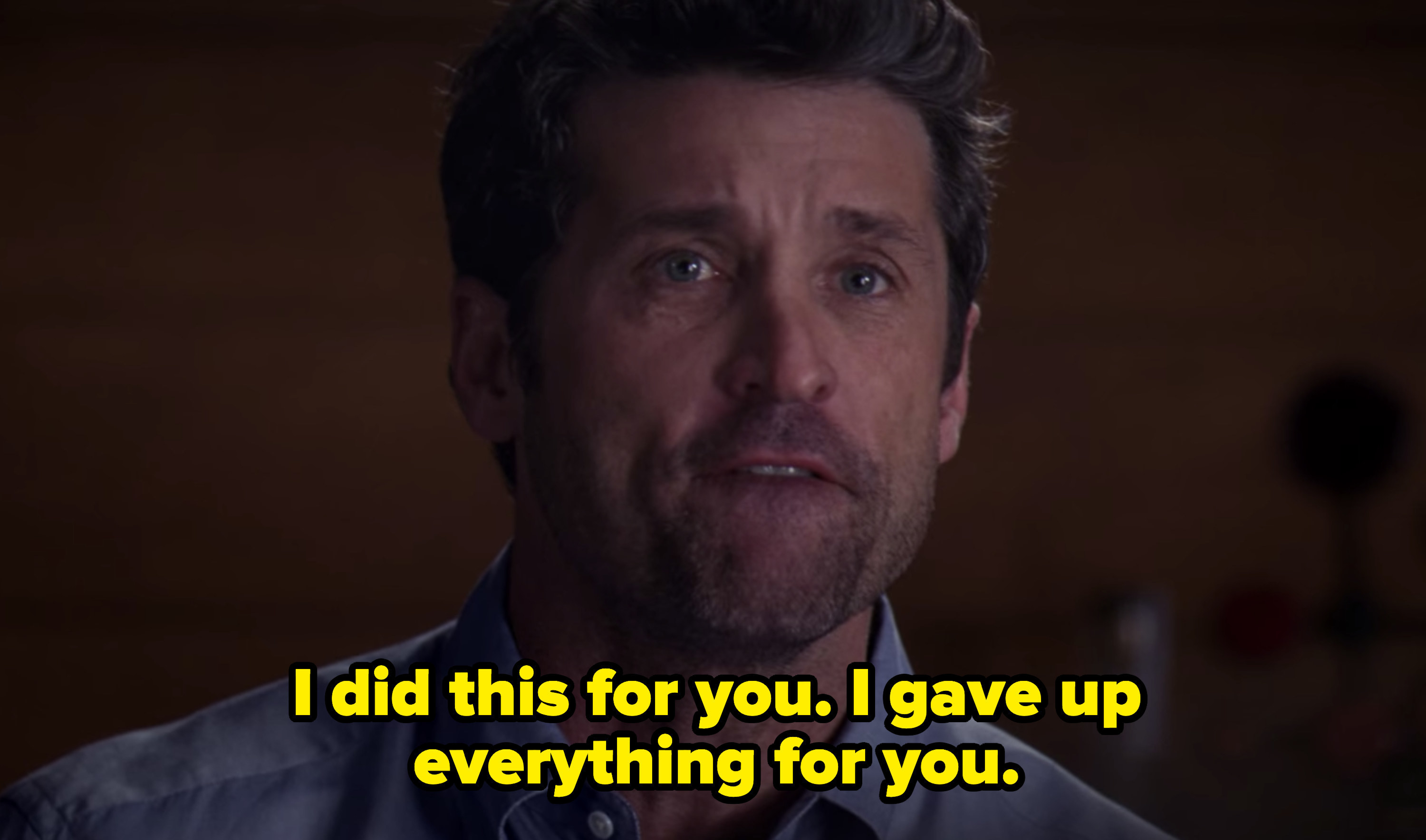 Derek Shepherd yelling at Meredith and telling her that he gave up everything for her.