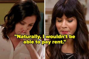 """""""Naturally, I wouldn't be able to pay rent"""" over an annoyed woman and a giggling woman"""