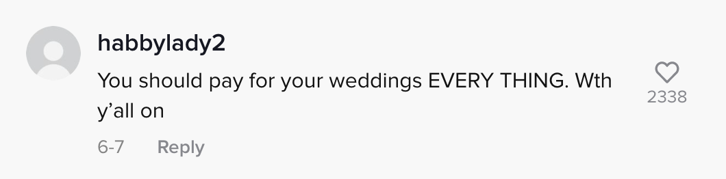 """""""You should pay for your wedding's everything. What the hell y'all on"""""""