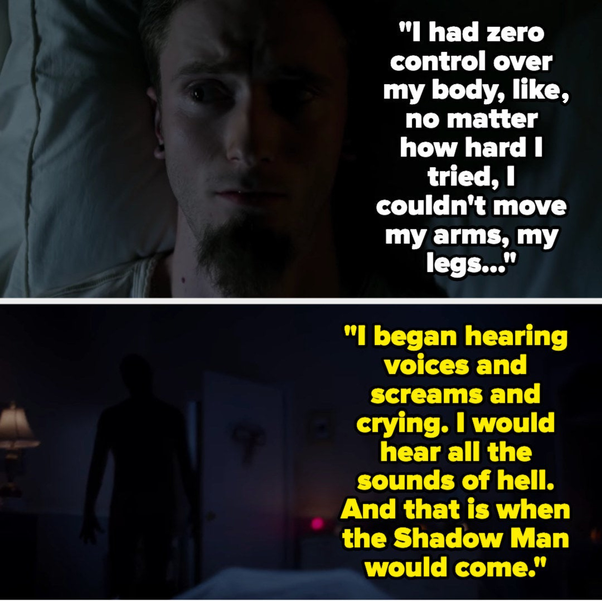 """One man talks about not being able to move and a woman talks about hearing """"the sounds of Hell"""" and the Shadow Man coming"""
