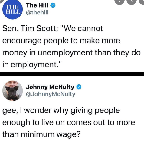 Sen. Tim Scott tweets that we can't encourage people to make more money in unemployment than employment; response tweet asks why giving people enough to live on is more than minimum wage