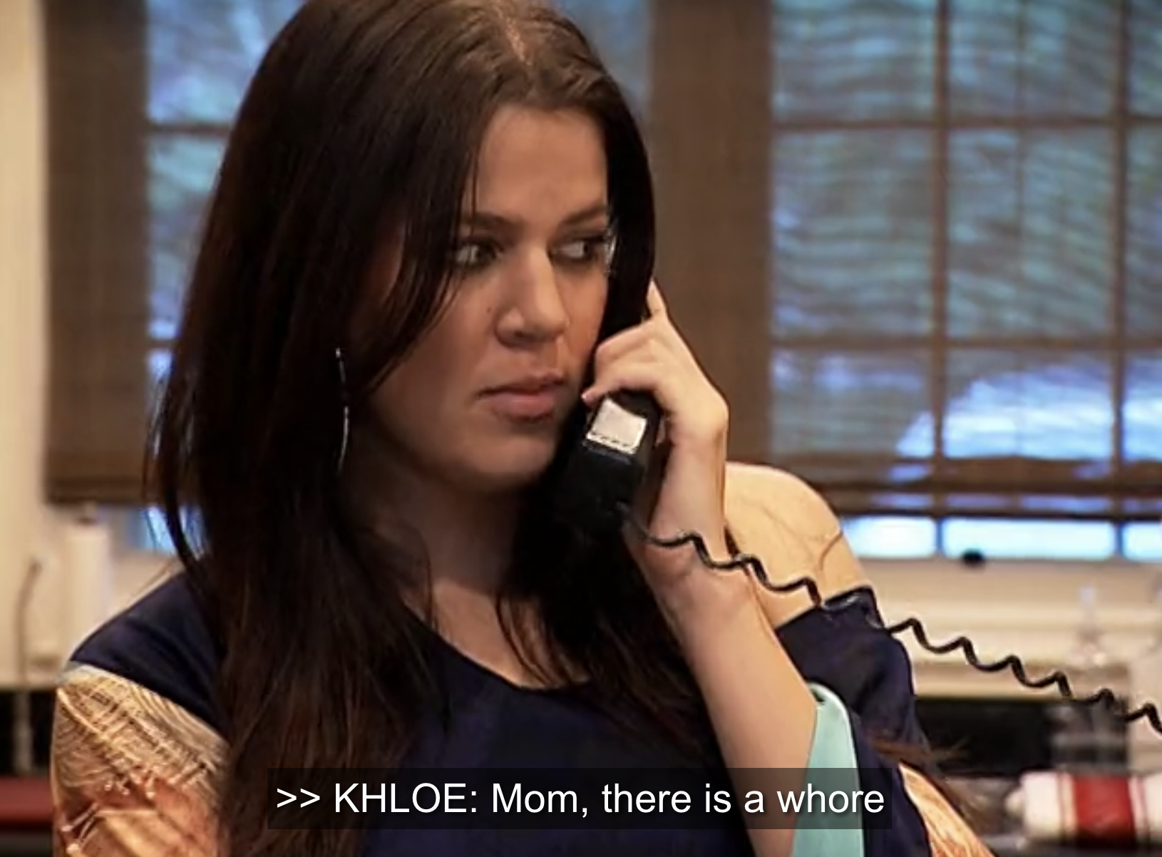 """Khloe on phone: """"Mom, there is a whore"""""""