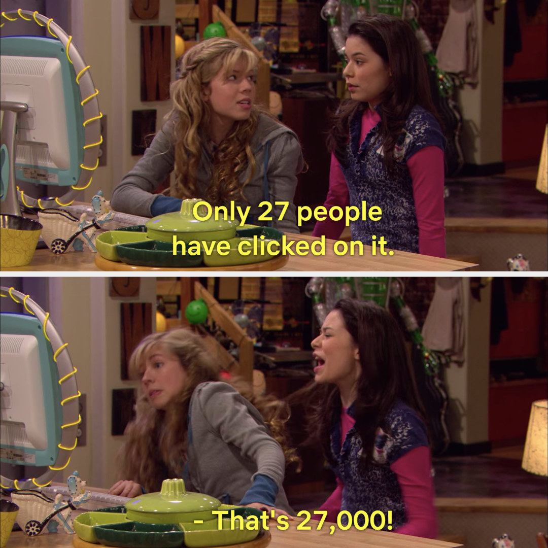 """Sam says """"only 27 people have clicked on it"""" to which Carly replies, """"That's 27,000!"""""""