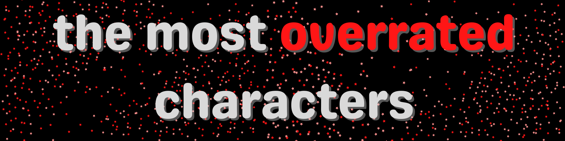 the most overrated characters
