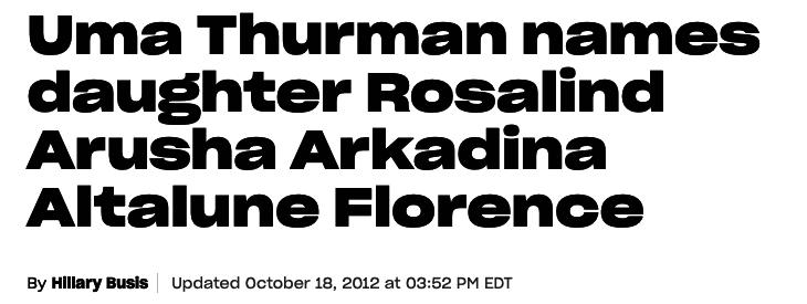 a headline that readsUma Thurman names daughter Rosalind Arusha Arkadina Altalune Florence