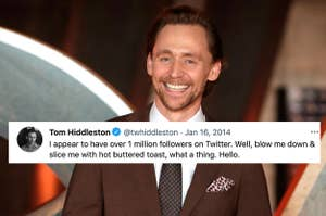 """Tom Hiddleston smiles brightly while wearing a maroon suit. His tweet has been photoshopped over him and it says, """"I appear to have over 1 million followers on Twitter. Well, blow me down & slice me with hot buttered toast, what a thing. Hello."""""""