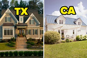 TX house and CA house