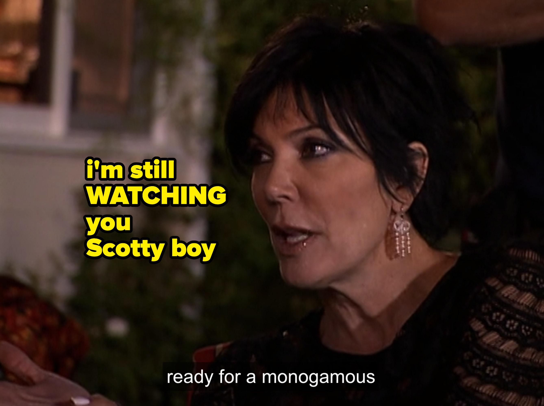 Kris explaining Scott isn't ready for a monogamous relationship