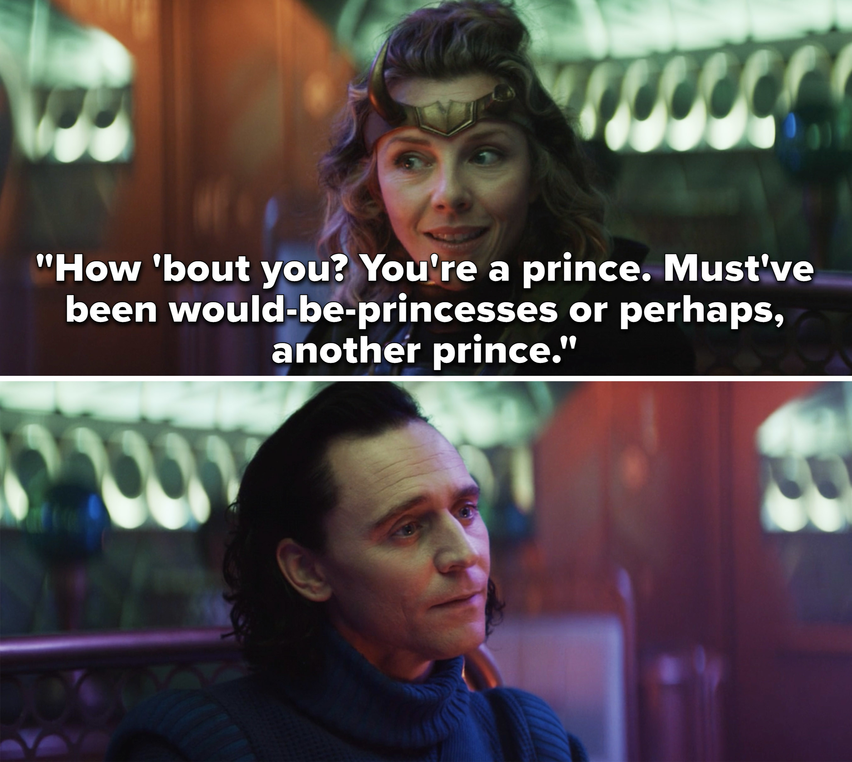 """Sylvie saying,""""How 'bout you? You're a prince. Must've been would-be-princesses or perhaps, another prince"""""""