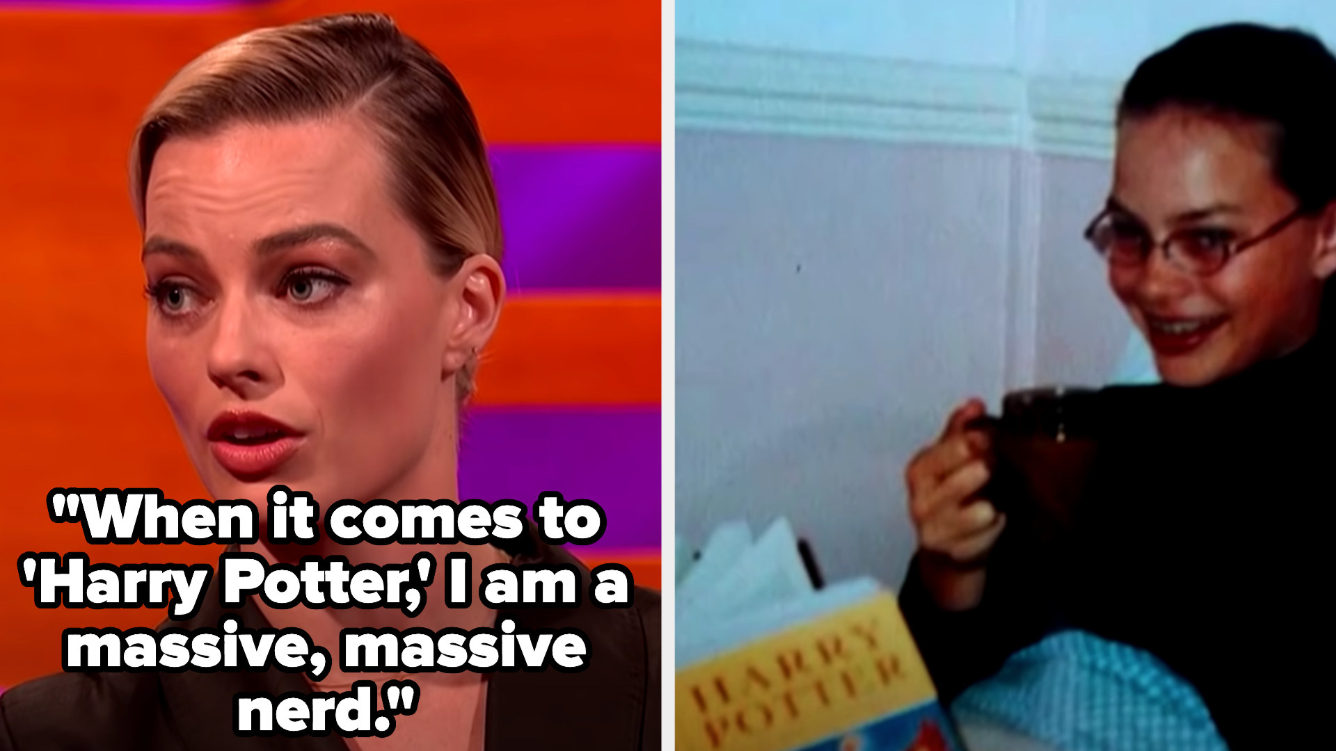 Margot Robbie saying she's a massive Harry Potter nerd with a picture of her reading Harry Potter with glasses as a teen