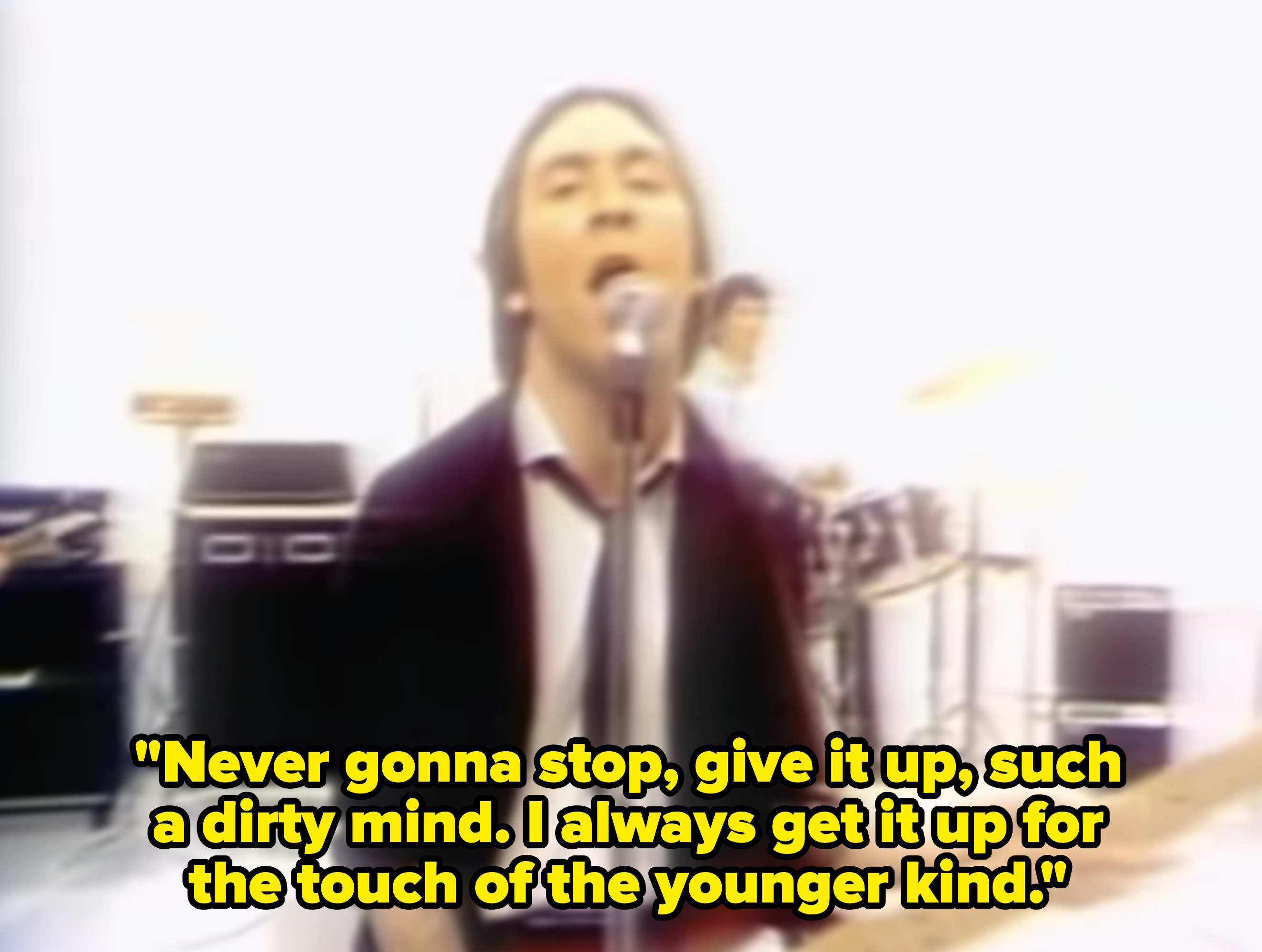 """The """"My Sharona"""" music video with the lyrics,""""Never gonna stop, give it up, such a dirty mind. I always get it up for the touch of the younger kind"""""""