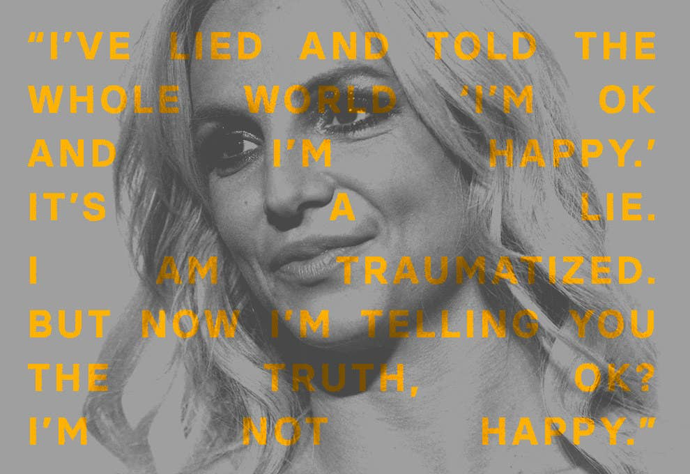 """A photo of Britney Spears with a quote overlayed: """"I've lied and told the whole world 'I'm OK and I'm happy.' It's a lie. I am traumatized. But now I'm telling you the truth, OK? I'm not happy."""""""