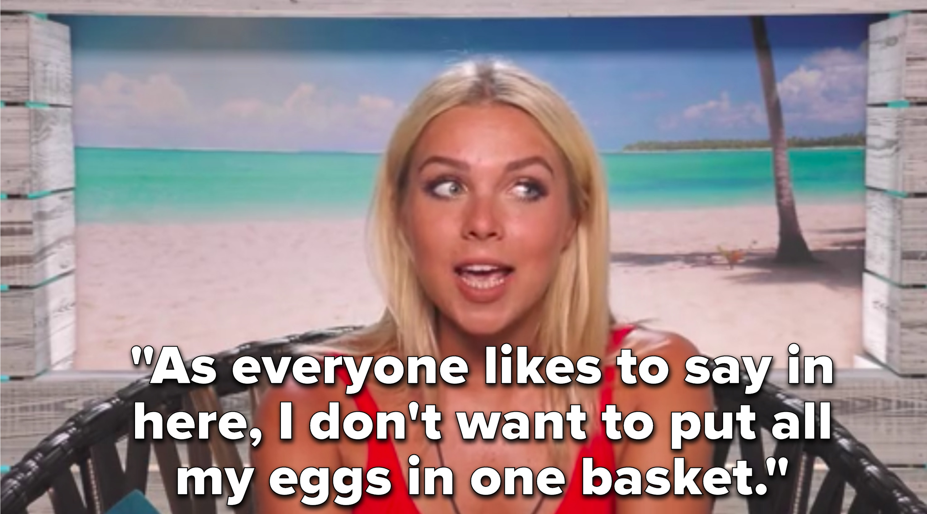 """Gabby says,""""As everyone likes to say in here, I don't want to put all my eggs in one basket"""""""