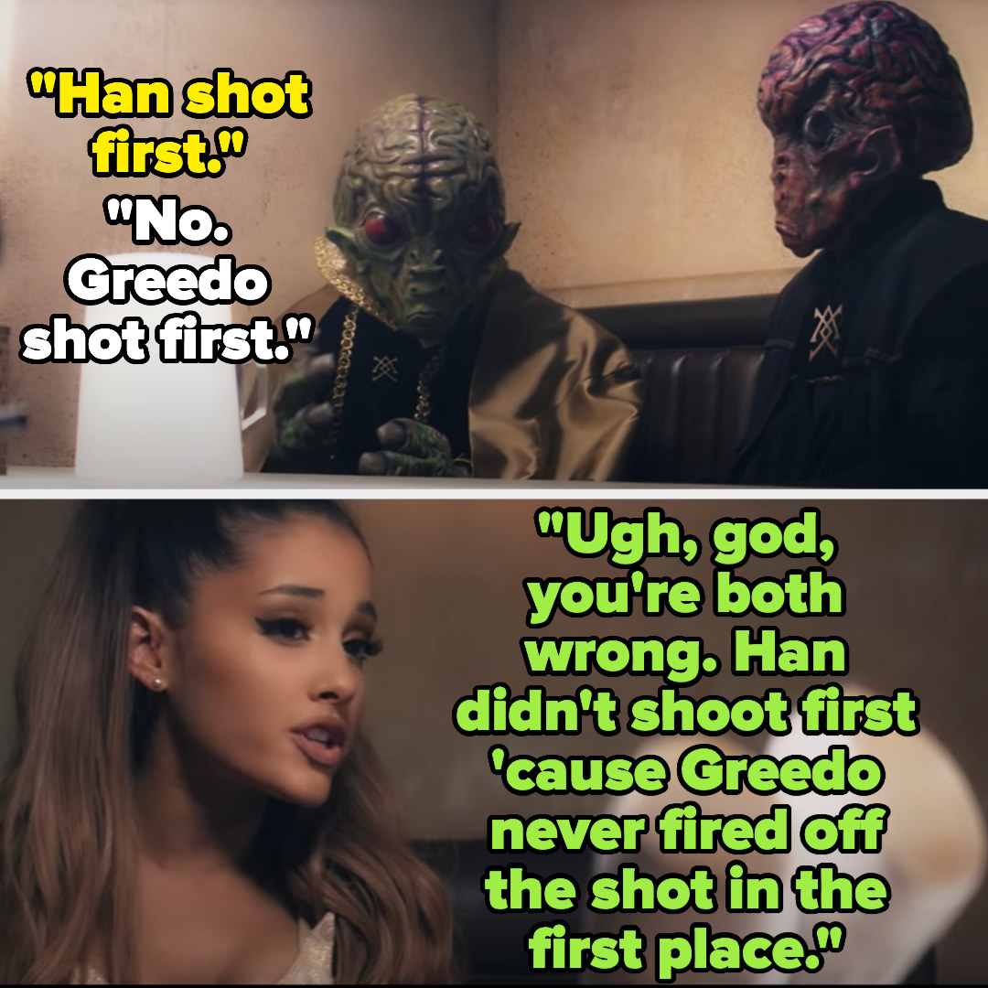 """Ariana Grande tells two Star Wars aliens arguing over if Greedo or Han shot first """"""""Ugh, god, you're both wrong. Han didn't shoot first 'cause Greedo never fired off the shot in the first place"""""""