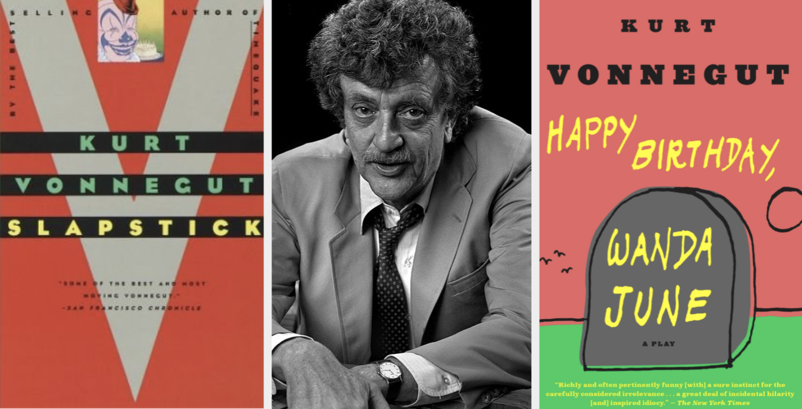 Slapstick and Happy Birthday, Wanda June with a picture of Vonnegut