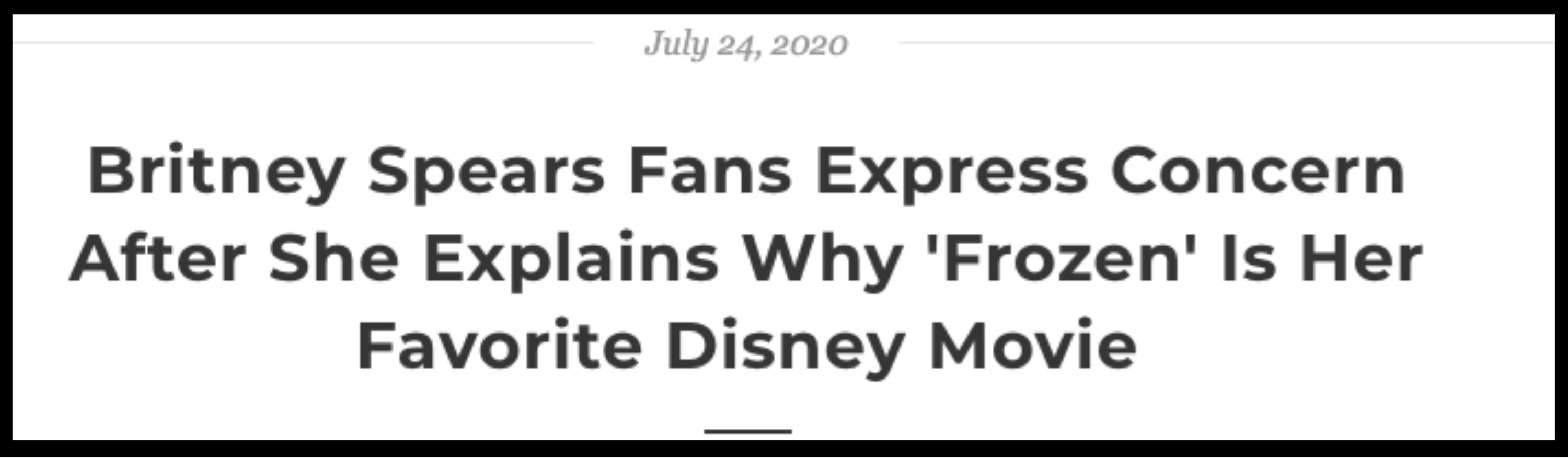 """The headline says """"Britney Spears Fans Express Concern After She Explains Why 'Frozen' Is Her Favorite Disney Movie"""""""