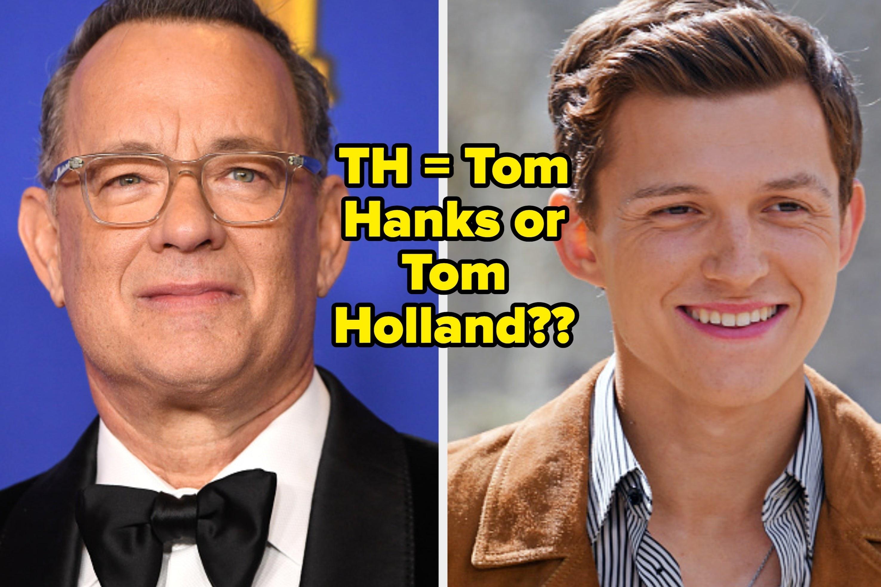 Tom Hanks or Tom Holland?