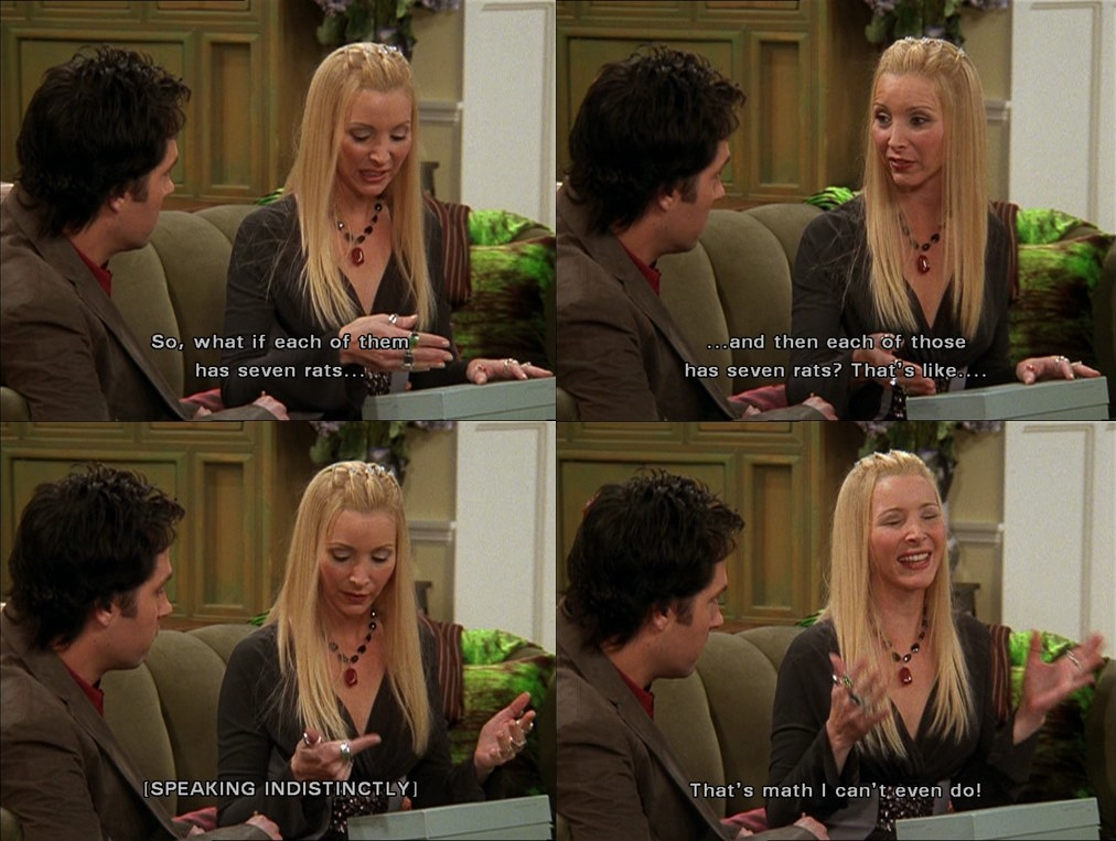 Phoebe trying to do math but failing