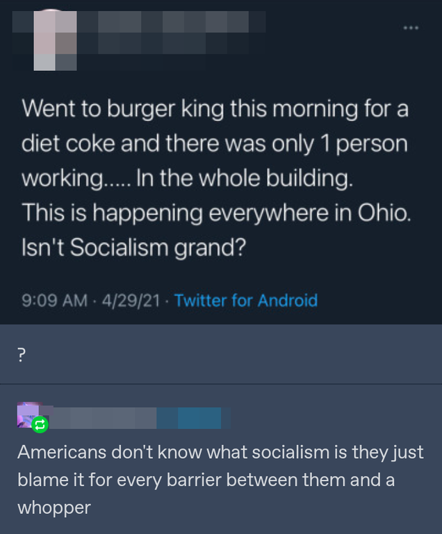 person who thinks not being able to get a Whopper is socialism