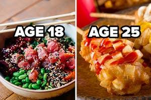 age 18 poke bowl and age 25 corn dog