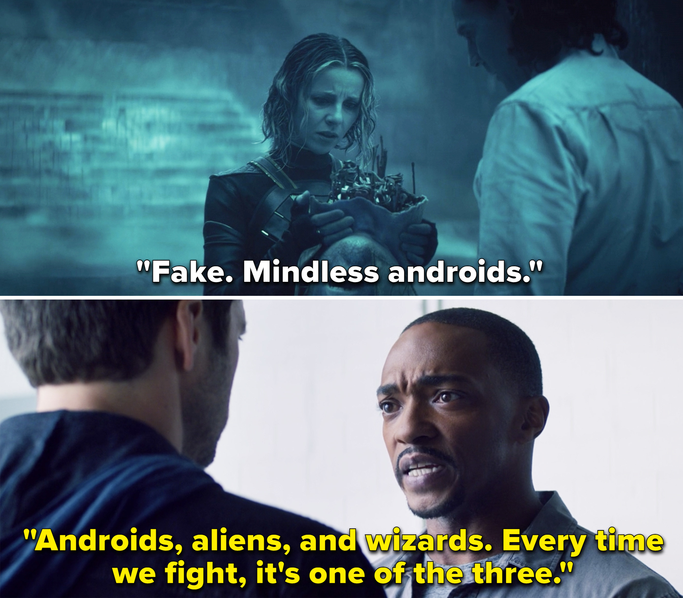 """Sylvie saying, """"Fake. Mindless androids"""" vs. Sam saying, """"Androids, aliens, and wizards. Every time we fight, it's one of the three"""""""