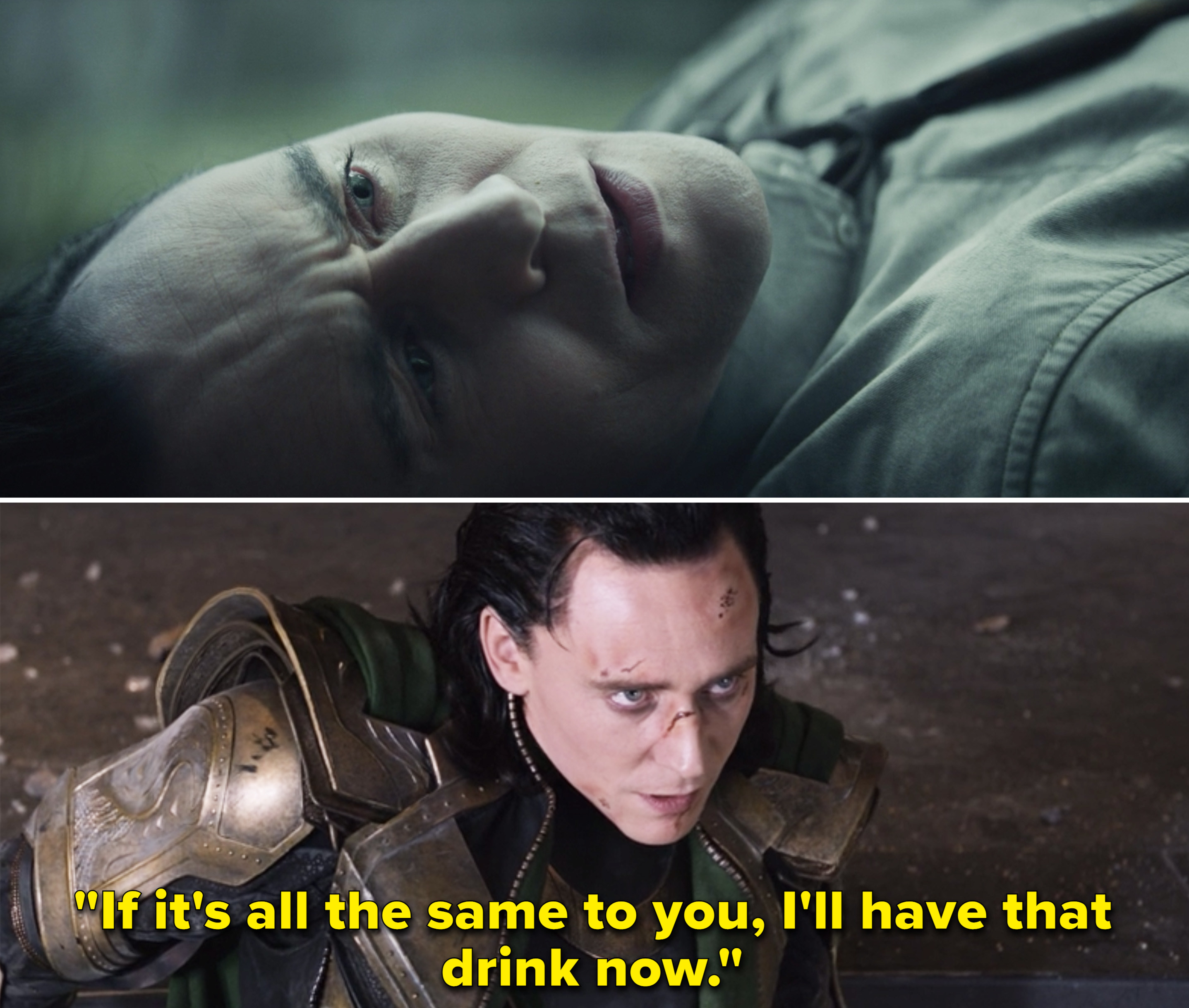 """Loki in The Avengers saying, """"If it's all the same to you, I'll have that drink now"""""""