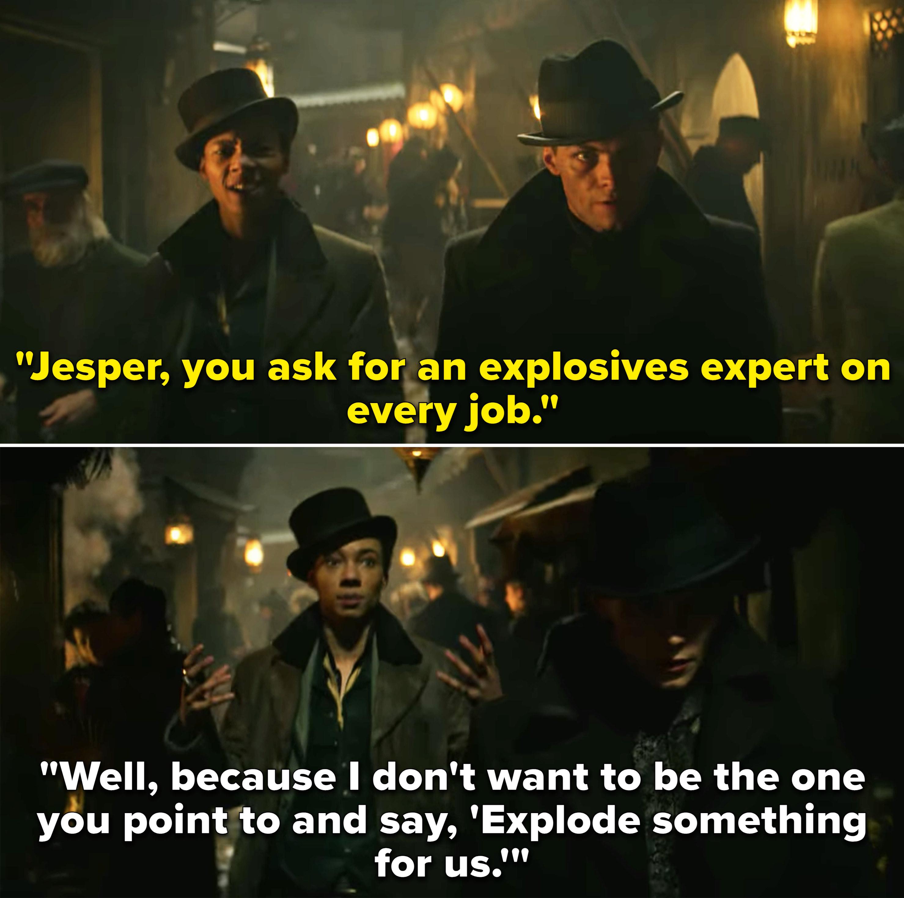 """Kaz telling Jesper, """"Jesper, you ask for an explosives expert on every job"""""""