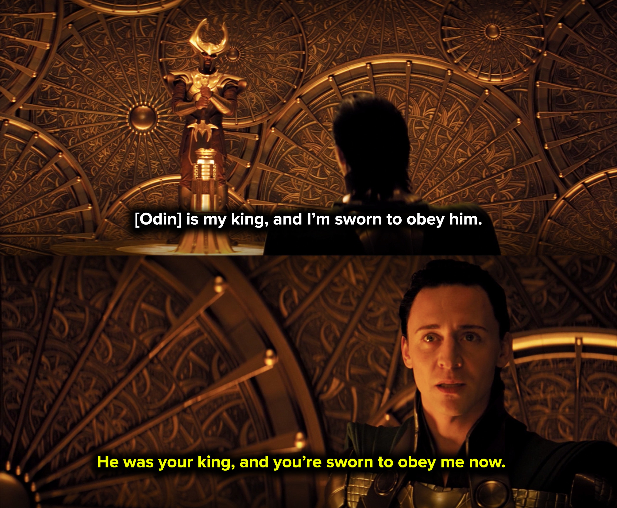 Loki tells Heimdel that he's sworn to obey his new king