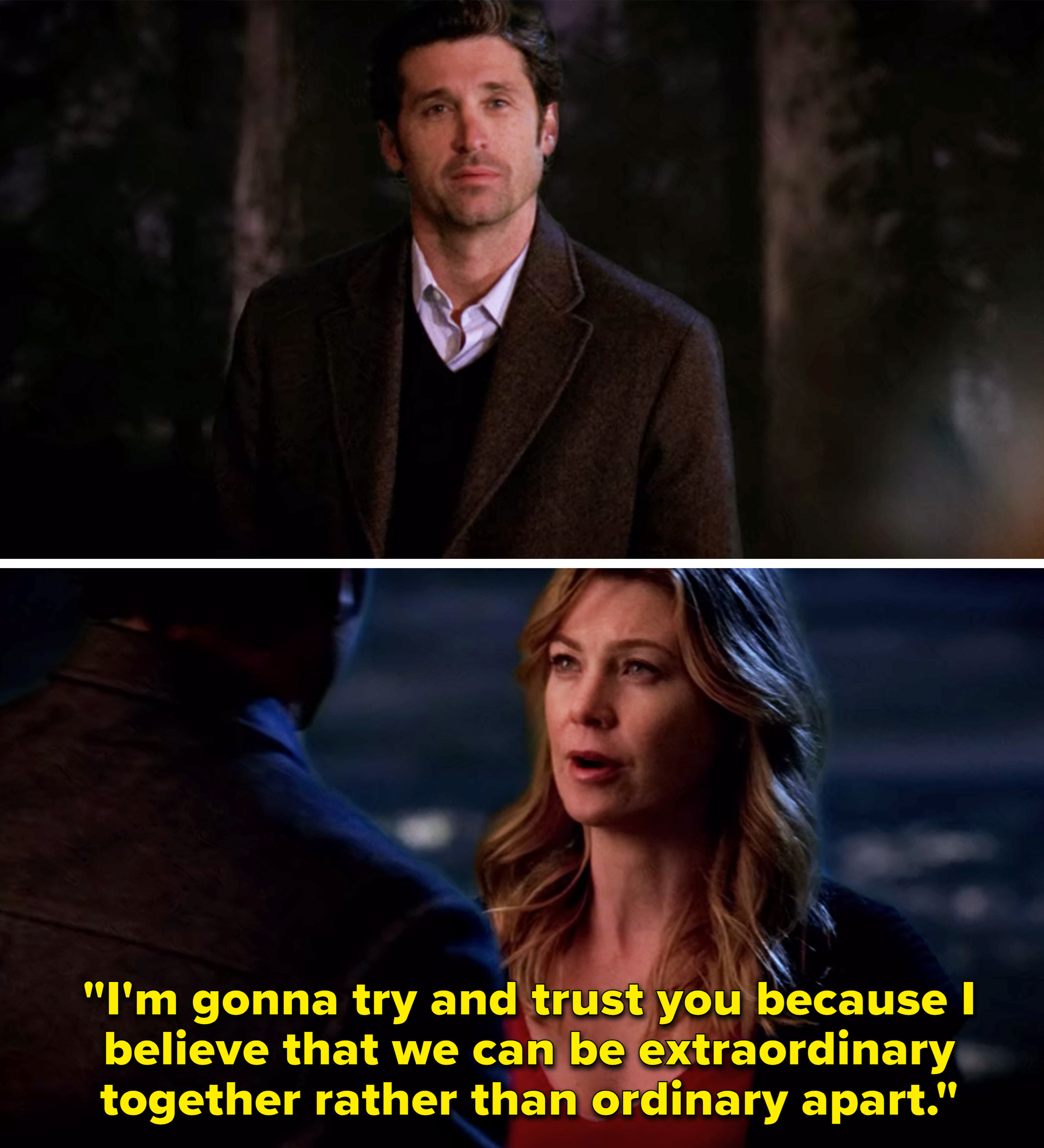 """Meredith telling Derek, """"I'm gonna try and trust you because I believe that we can be extraordinary together rather than ordinary apart"""""""