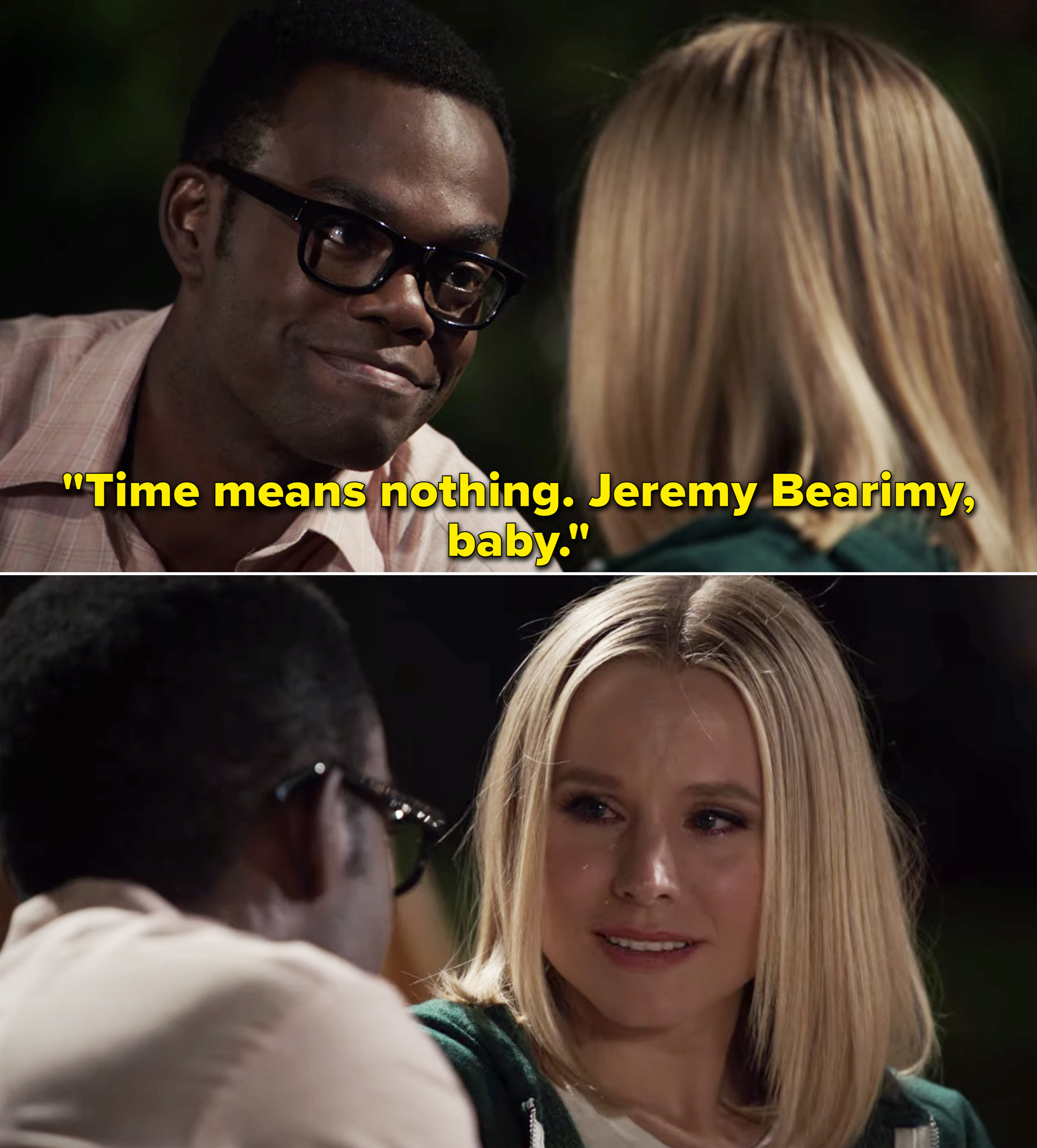 """Chidi telling Eleanor, """"Time means nothing. Jeremy Bearimy, baby"""""""