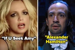 Britney Spears in If U Seek Amy and Lin Manuel Miranda in Alexander Hamilton