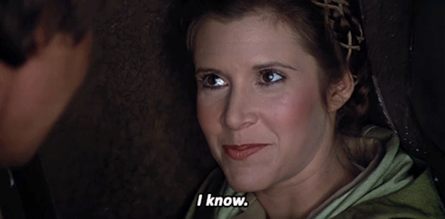 """Princess Lei responding to Han Solo's """"I love you"""" with """"I know."""""""