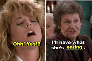 "Meg Ryan faking an orgasm in the diner in ""When Harry Met Sally"""