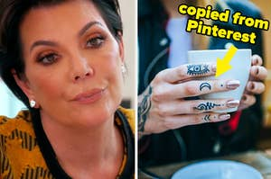 """Kris Jenner looking disappointed, and finger tattoos labeled """"copied from Pinterest"""""""