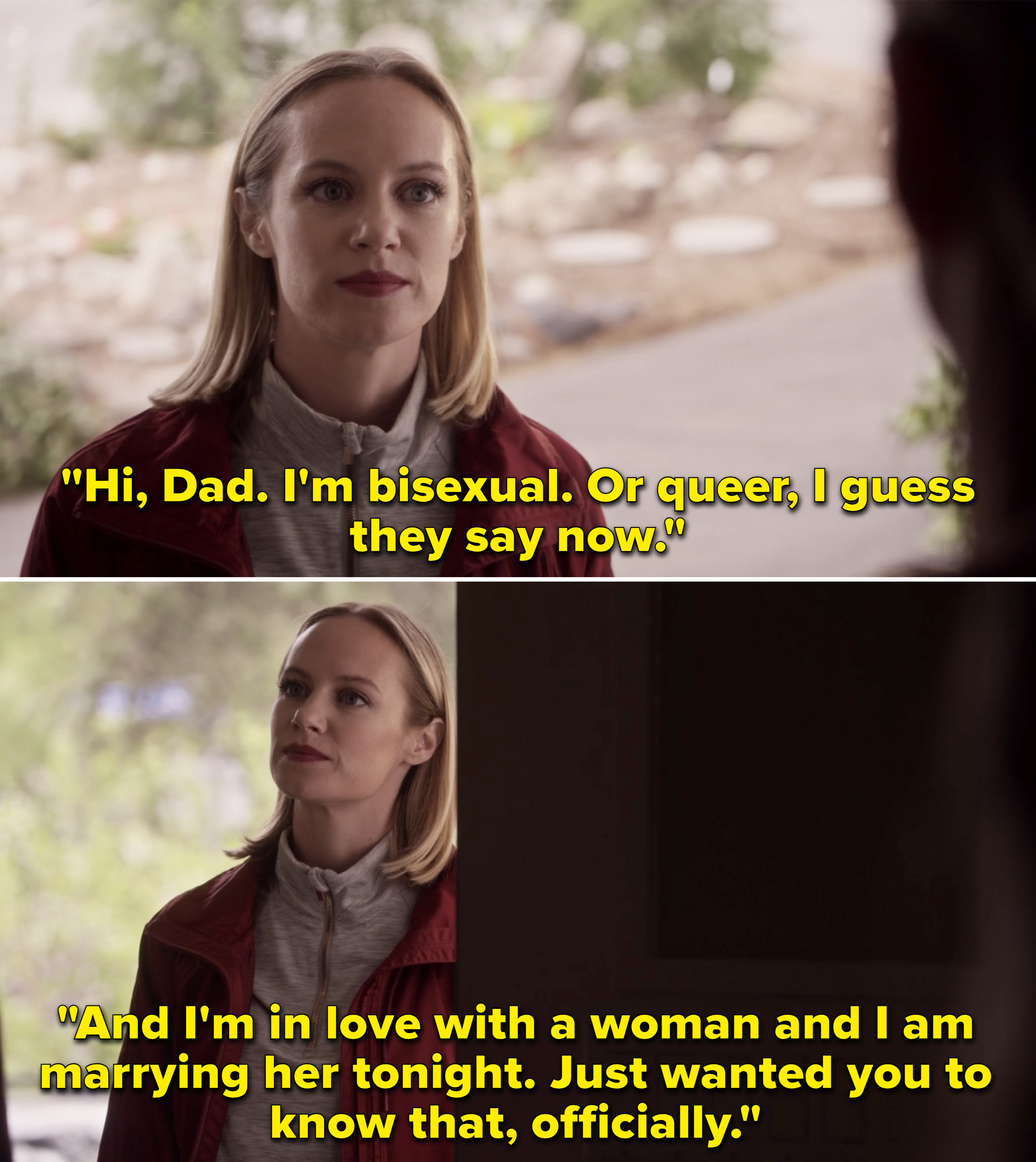 """Maya saying, """"Hi, Dad. I'm bisexual. Or queer, I guess they say now. And I'm in love with a woman and I am marrying her tonight"""""""