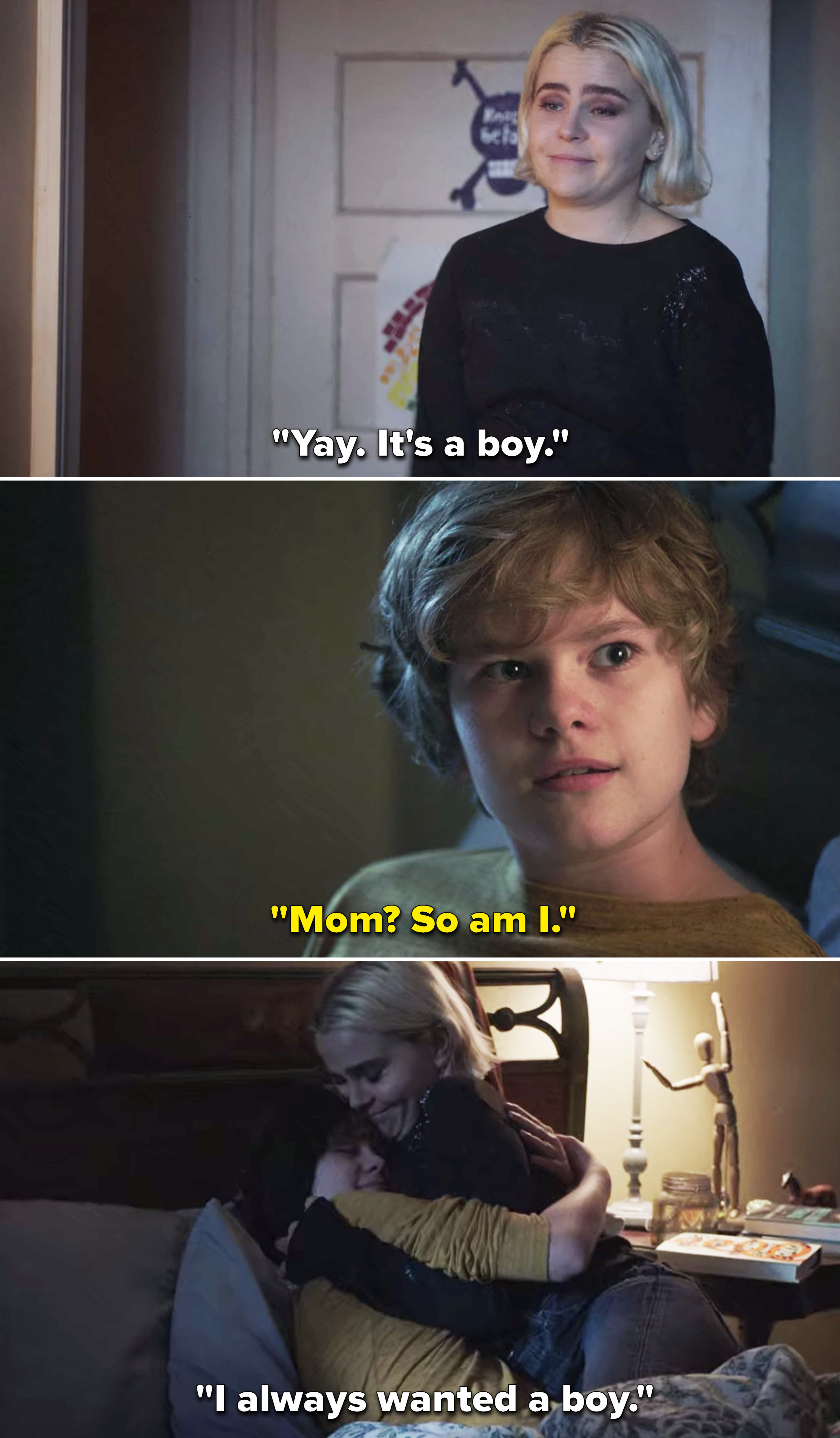"""Ben saying, """"Mom? So am I."""" And Annie responding with, """"I always wanted a boy"""""""