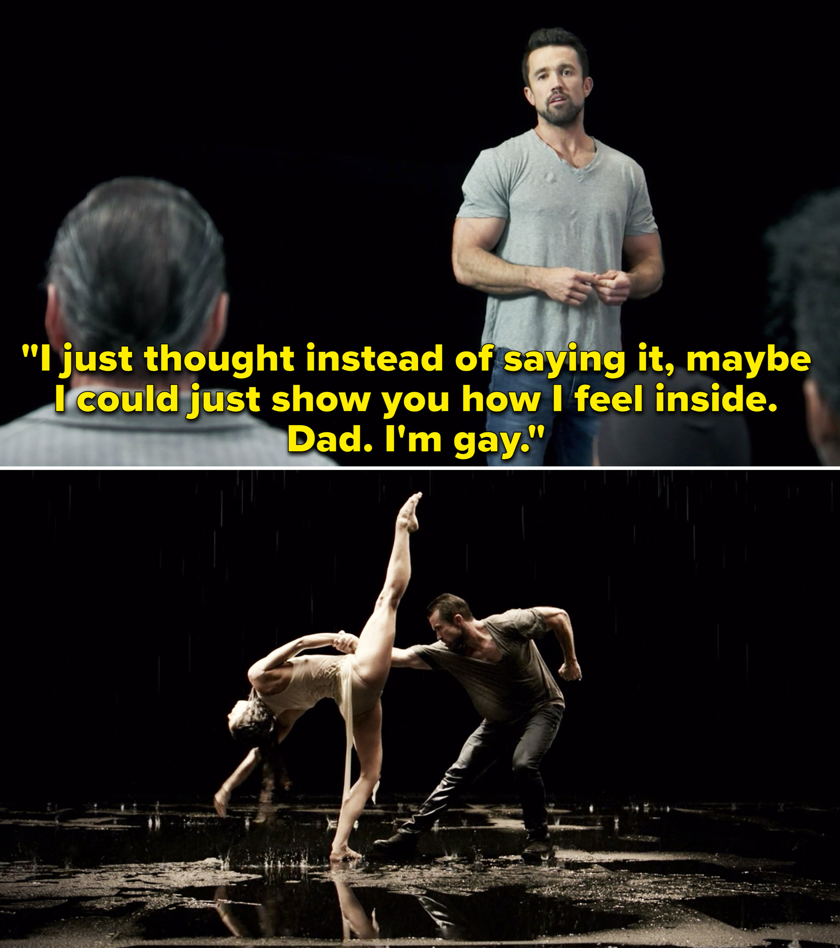 """Mac saying, """"I just thought instead of saying it. Maybe I could just show you how I feel inside. Dad. I'm gay"""""""