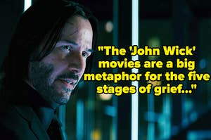 """John Wick with text reading """"The John Wick movies are a big metaphor for the five stages of grief"""""""