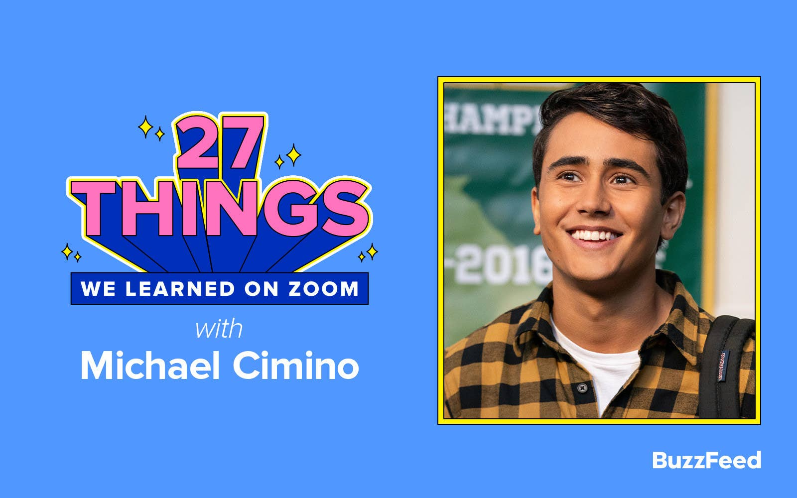 """BuzzFeed graphic that says """"27 Things We Learned On Zoom with Michael Cimino"""""""