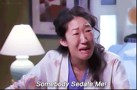 Christina Yang yelling for someone to sedate her
