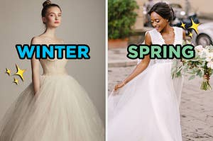 """On the left, someone wearing a strapless gown with a tulle skirt labeled """"winter,"""" and on the right, someone wearing a flowing wedding dress with a v neck labeled """"spring"""""""