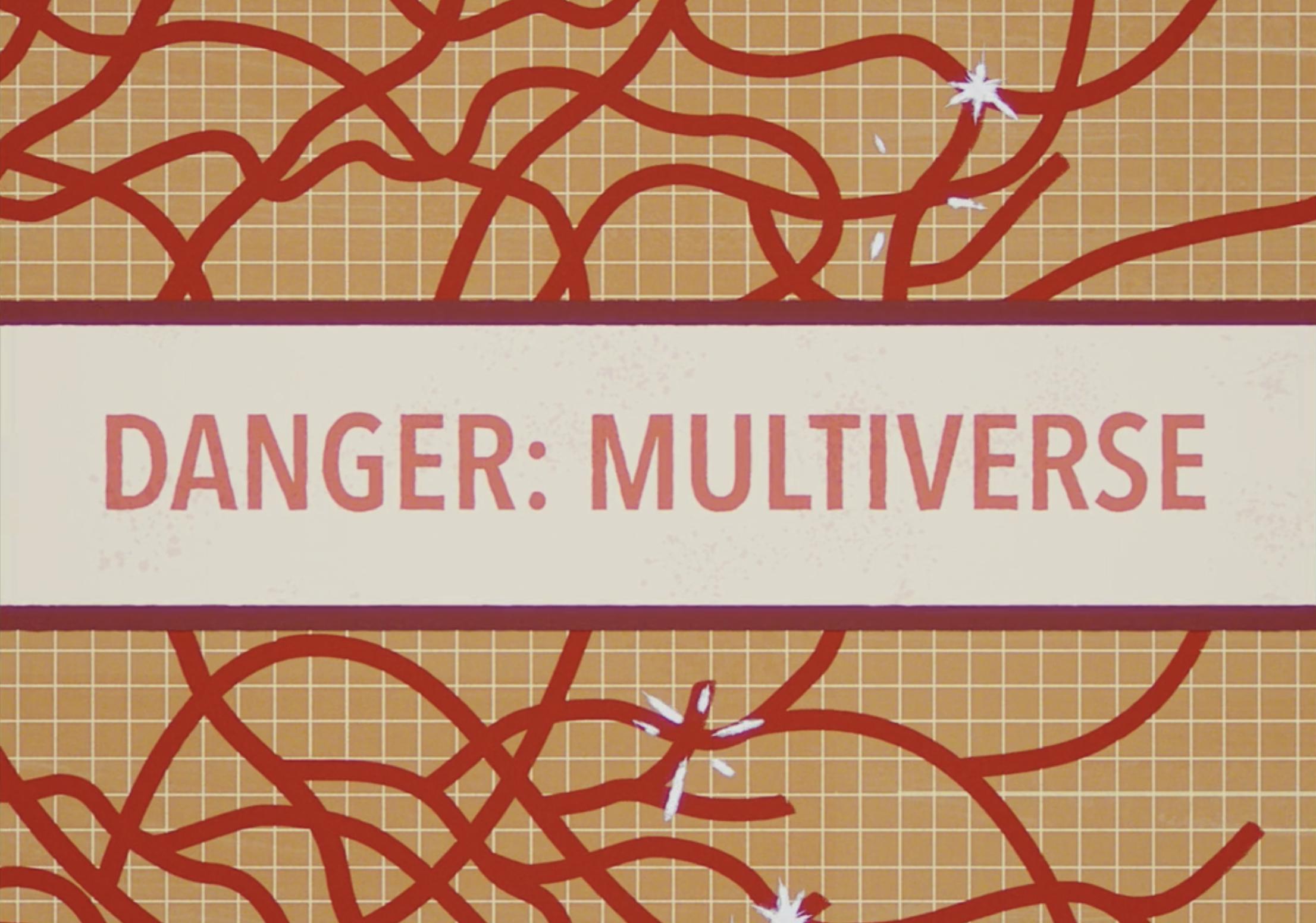 """An animated sign that says """"Danger: Multiverse"""""""