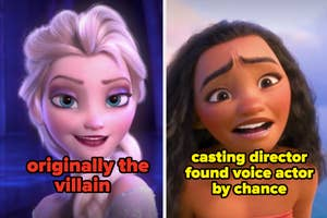 Elsa was originally the villain, and Moana's voice actor was found by chance